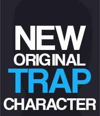 NEW-TRAP-CHARACTER